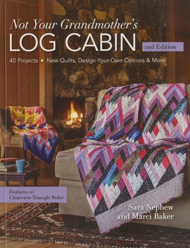 Patchwork Buch Not Your Grandmother's Log Cabin 2nd Ed.